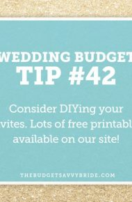 Wedding Budget Tip #42: Consider DIYing your invites!